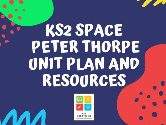 KS2 Space Peter Thorpe Unit Plan and Resources