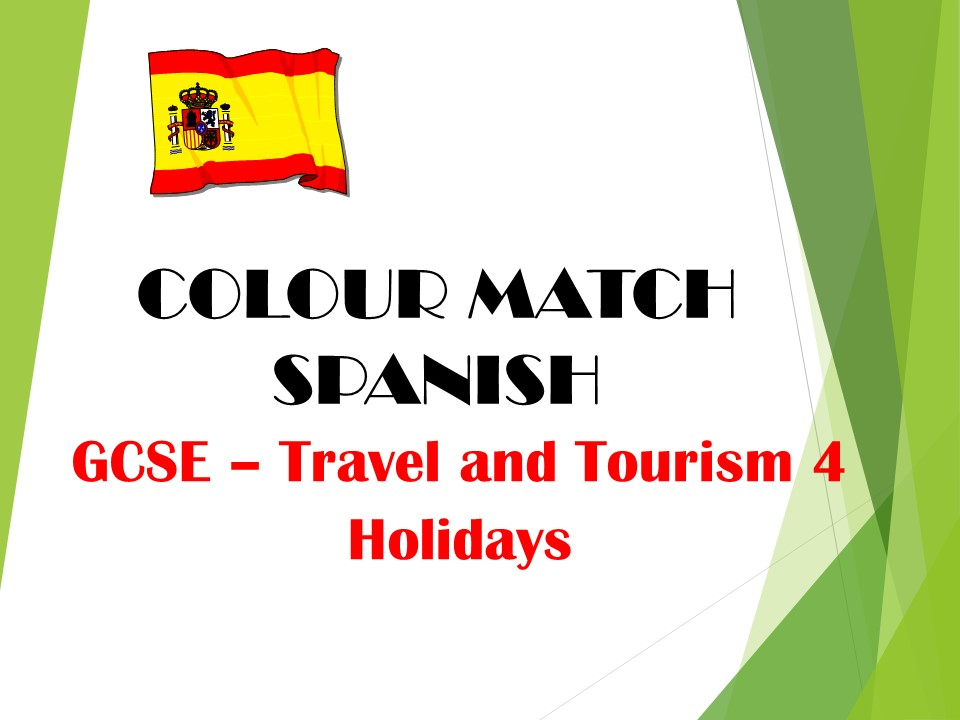 GCSE SPANISH - Travel and Tourism 4  (Holidays) - COLOUR MATCH