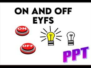 On and Off PPT EYFS