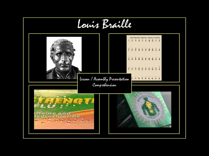 Louis Braille: Lesson/Assembly.  Presentation and Reading Comprehension.