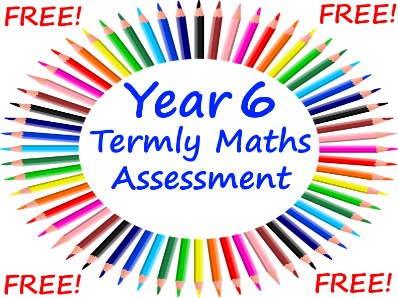 FREE Year 6 Termly Maths Assessment Is a Perfect Revision Tool For The KS2 SATs Tests