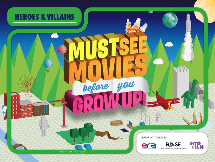 Must See Movies Before You Grow Up: Heroes & Villains