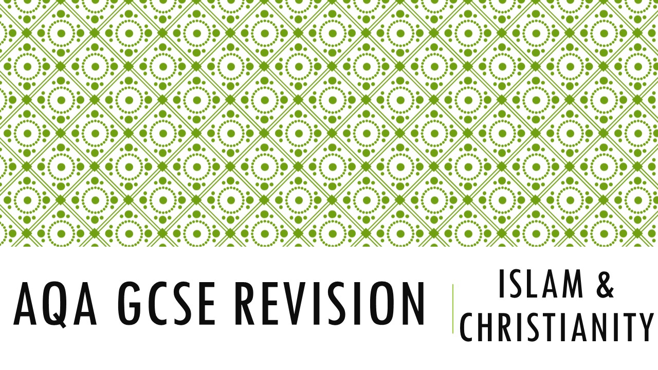 AQA GCSE RS Spec A (1-9) Christianity and Islam Revision Sheets