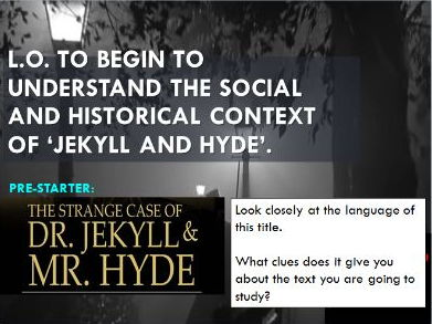 Jekyll and Hyde 1st WEEK TASTER. Contextual ideas & Chapter 1. High ability.Ready to Teach. KS4 GCSE