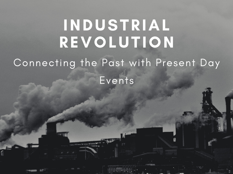 Industrial Revolution: Connecting Past with Present