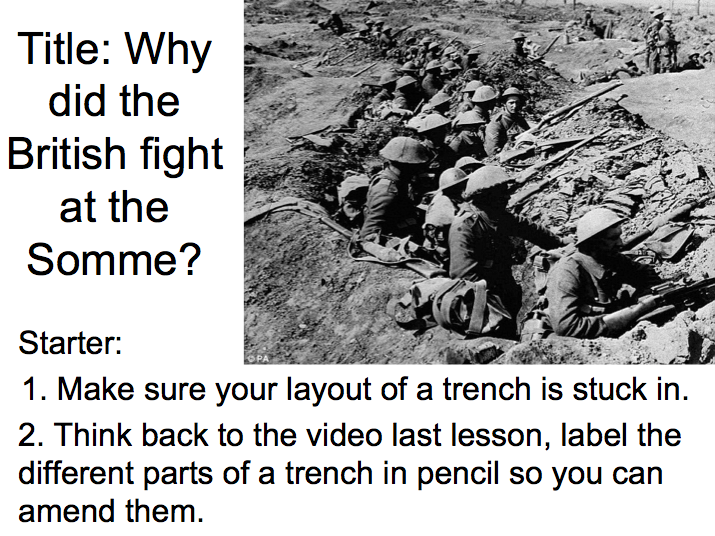 Year 9 WWI Lesson 4 - Why did the British fight the Battle of the Somme?