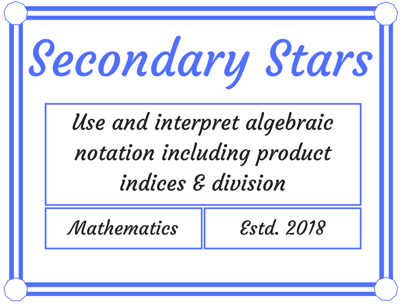 Use and interpret algebraic notation including product indices and division