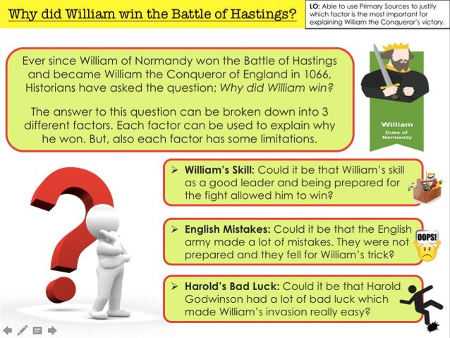 ?why did william the conqueror win the battle of hastings? essay The life of william the conqueror, king william i  and that king harold ought to have won the battle and  explains how the disastrous battle of hastings changed .