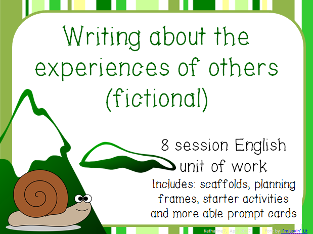 Unit of Work: writing about the experiences of others (fictional)