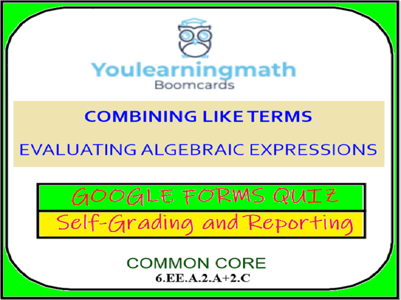 Combining Like Terms and Evaluating Algebraic Expressions: GOOGLE FORMS QUIZ