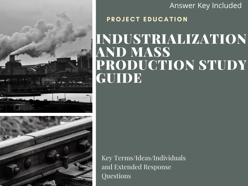 Industrialization and Mass Production Study Guide