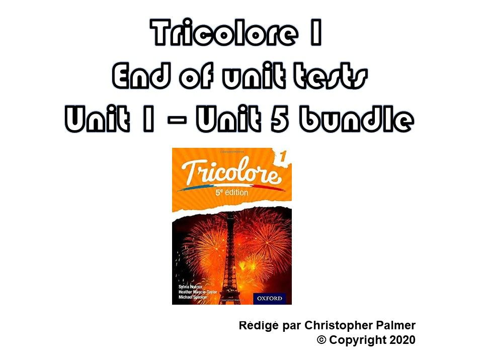 French: Tricolore 1 (5th edition) - Units 1-5 end of unit test papers - only £10!!