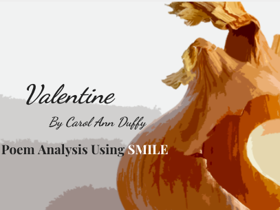 Valentine - by Carol Ann Duffy (SMILE Analysis points)