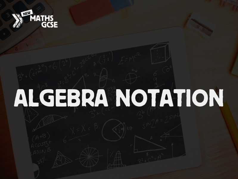 Algebra Notation - Complete Lesson