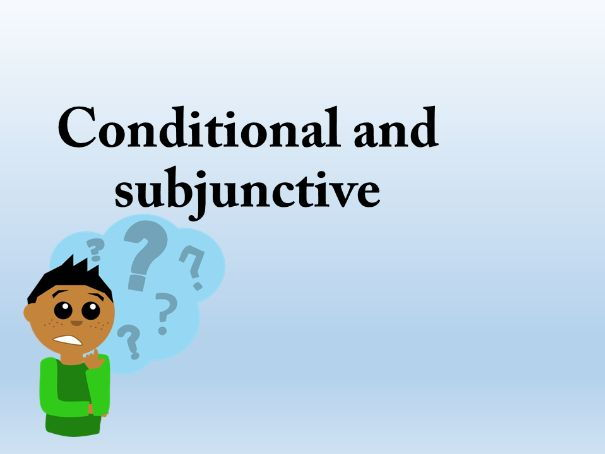 Conditional and Subjunctive - German