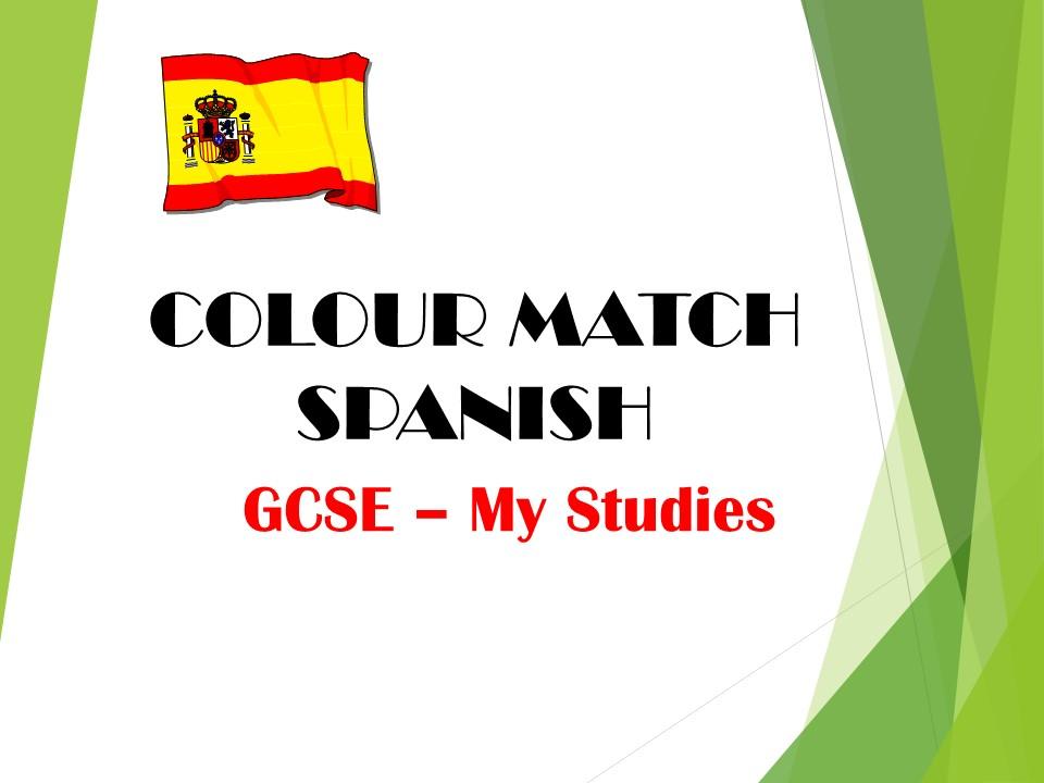 GCSE SPANISH - My Studies - COLOUR MATCH