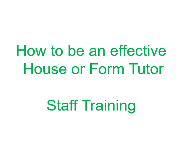 How to be an Effective House or Form Tutor - With student responsibilities worksheet.