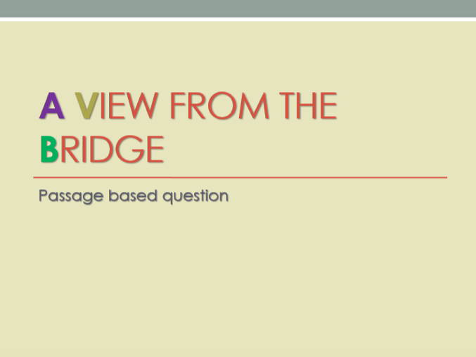 A View from the Bridge - answering passage based questions