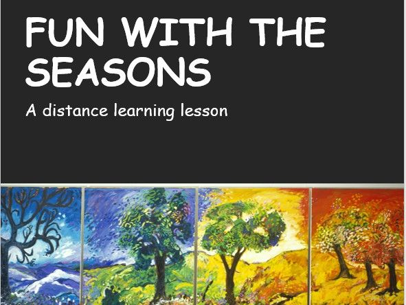 Fun with the Seasons. Distance Learning