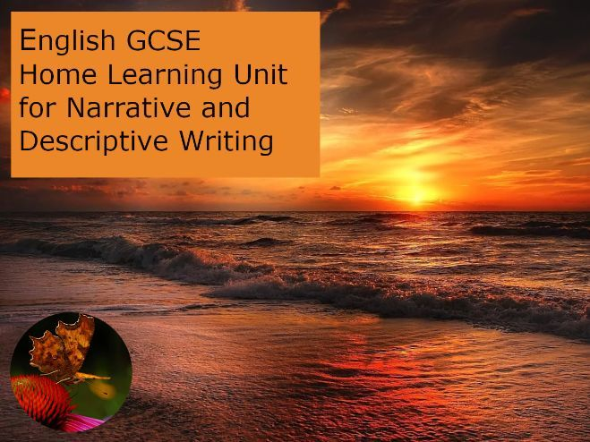 English GCSE Digital Home Learning Unit: Narrative and Descriptive Writing