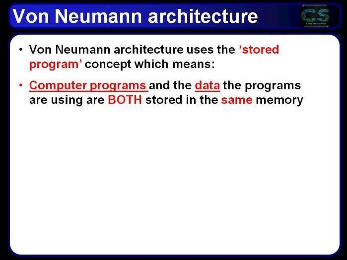 System Architecture - Von Neumann Architecture