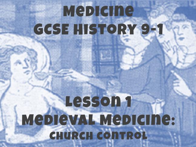 Medicine - GCSE History 9-1 - Medieval medicine: Church control