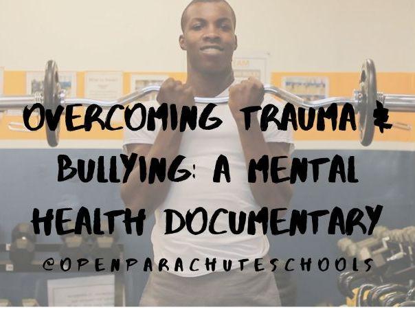 Mental Health Documentary: Overcoming Trauma & Bullying