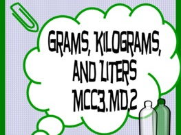 Grams, Kilograms, and Liters Common Core Third Grade 5 day Unit