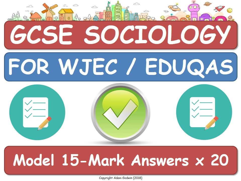 20 x 15-Mark Model Answers (WJEC EDUQAS GCSE Sociology) [Exam, Assessment, AfL, Revision]