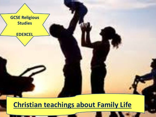 Edexcel Christian Teachings about Family Life.   PowerPoint and worksheet.  SEN and EAL friendly.