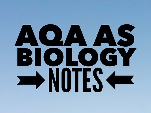 AQA AS Level Biology Notes - Complete
