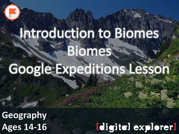 Biomes - introduction #GoogleExpeditions Lesson