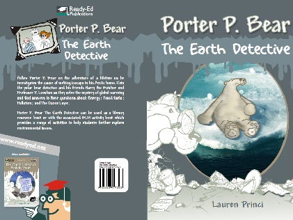 Porter P. Bear: The Earth Detective Resource - For Ages: 7 – 10 Years