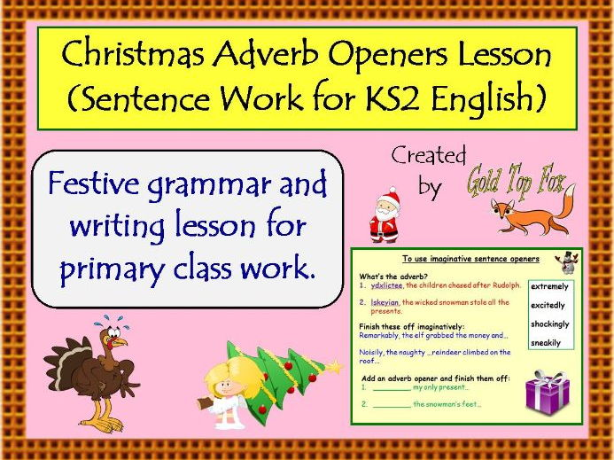 Christmas Adverb Sentence Openers (Full KS2 Lesson of Sentence Work)