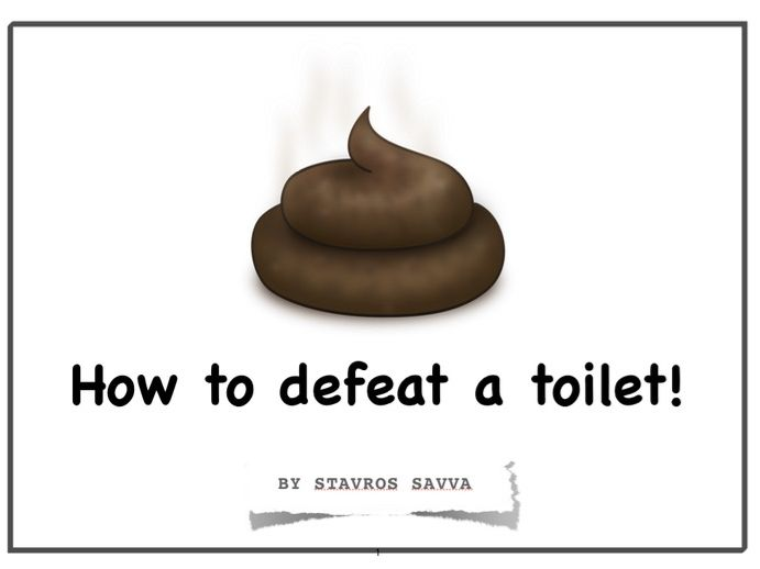 How to Defeat a Toilet - Picture Book