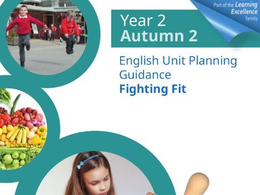 Year 2 Autumn 2 English Planning Unit : Fighting Fit