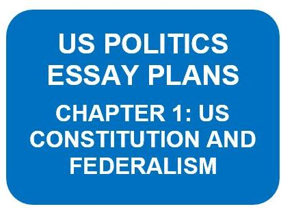 US POLITICS ESSAY PLANS: CHAPTER 1