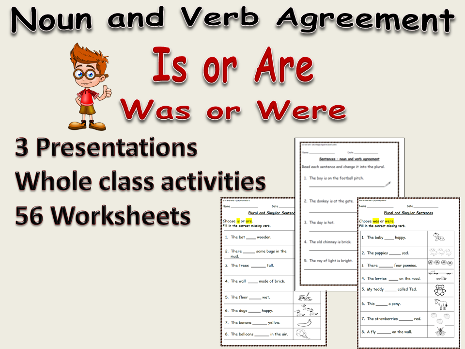 Grammar: Noun/Verb Agreement - Is or Are, Was or Were Presentations, Worksheets, Notes  EFL/ESL/KS1