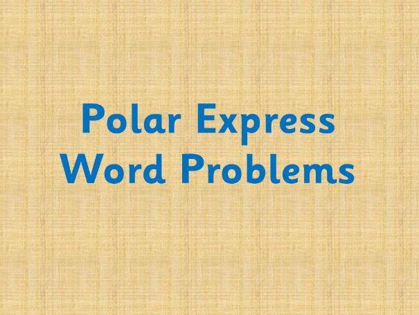 Polar Express Word Problems