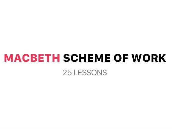 Macbeth Scheme of work (SoW) - KS3/4