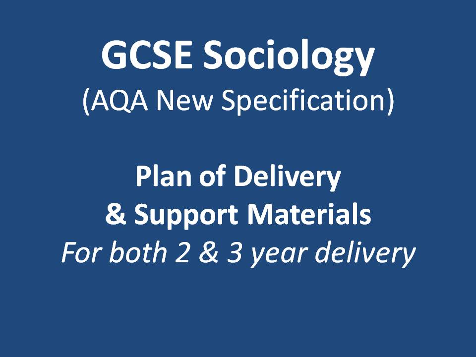 GCSE Sociology (AQA New Specification): Plan of Delivery & Support Materials (Paper 1 and 2)
