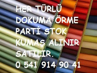 #Parti Kumaş Alanlar ,05419149041 Kumaş Alınır
