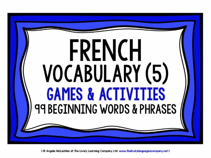 FRENCH VOCABULARY (5) - PRACTICE & REVISION - 99 WORDS & PHRASES