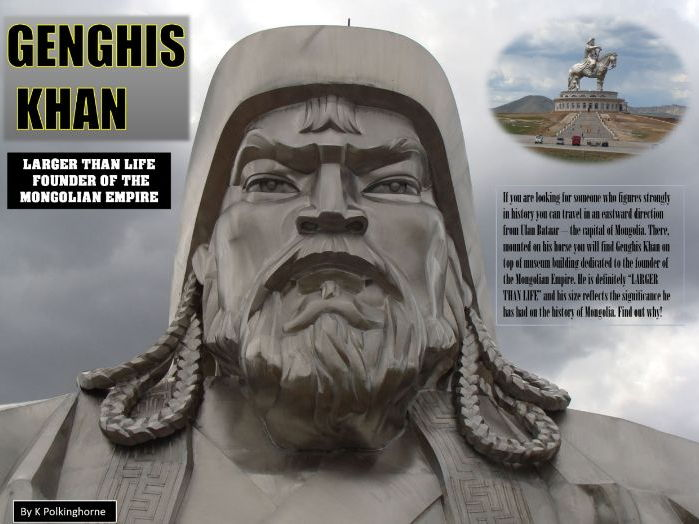 GENGHIS KHAN - A LARGER THAN LIFE FIGURE IN HISTORY