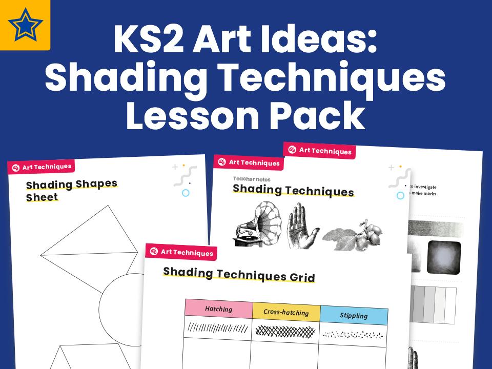 KS2 Art Ideas: Shading Techniques Lesson Pack