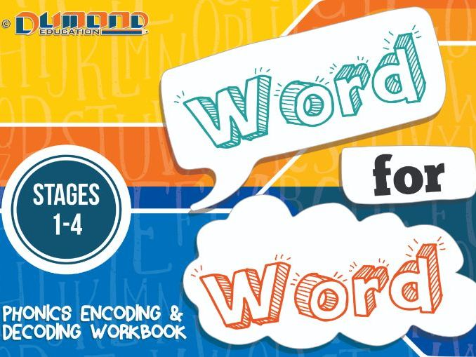 Word for Word Stages 1 – 4 Phonics Workbook (Encoding/Decoding)