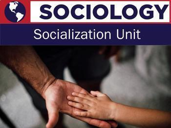 Sociology- Socialization Unit