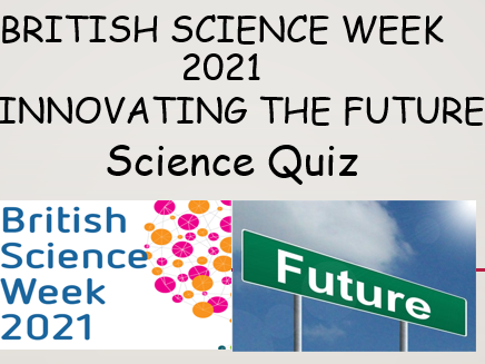 British Science Week Quiz 2021