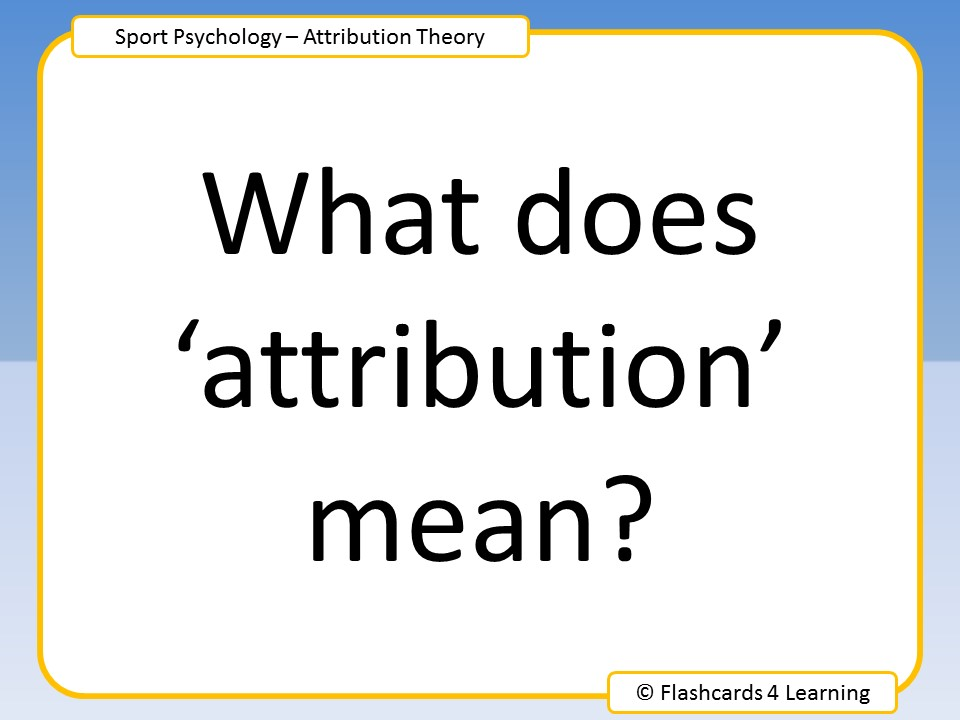 A Level PE: Attribution Theory - Questions and Answers