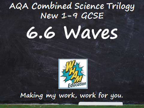 AQA Combined Science Trilogy: 6.6 Waves